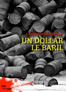 Un dollar le baril - Couverture de l'édition numérique (c) Numériklivres